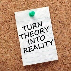 Turn Theory into Reality